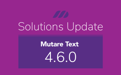 Release Notes: Mutare Text, August 2020, 4.6.0