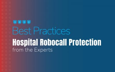 Best Practices for  Hospital Robocall Protection