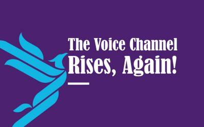 The Voice Channel Rises Again!